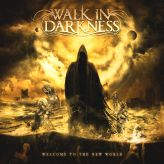Walk in Darkness - Welcome to the New World