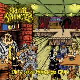 Brutal Sphincter - Dirty Jazz Bondage Club cover art