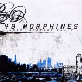 49 Morphines - Most Important Value...