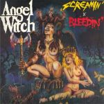 Angel Witch - Screamin' and Bleedin'