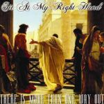 Sit At My Right Hand - There Is More Than One Way Out