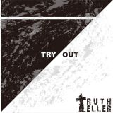 Truth teller - Try Out